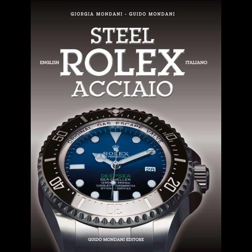 STEEL ROLEX ACCIAIO - Mondani Books